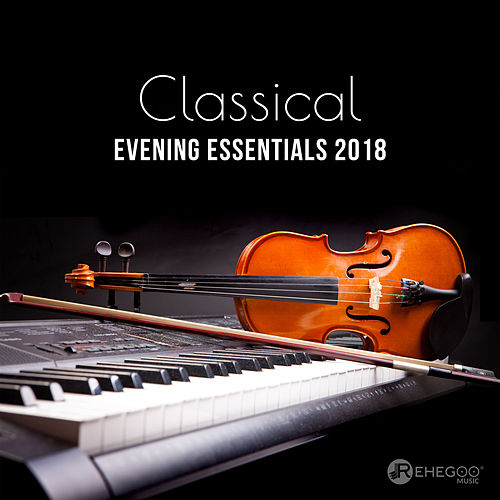 Classical Evening Essentials 2018 de Various Artists