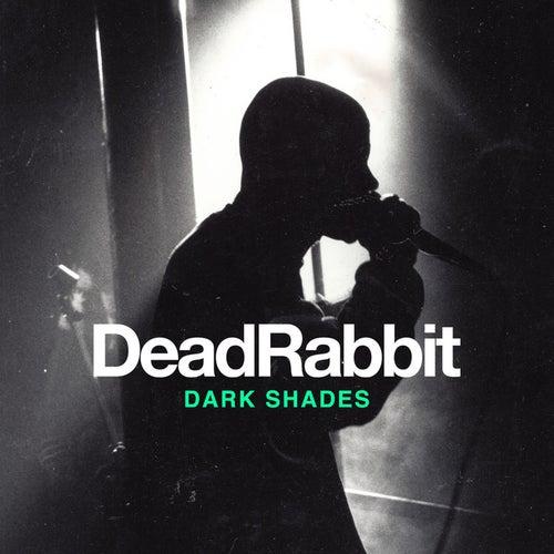 Dark Shades by Dead Rabbit