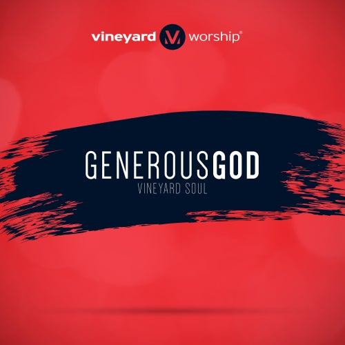 Vineyard Soul: Generous God by Vineyard Worship