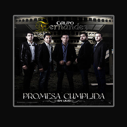 Promesa Cumplida (En Vivo) by Grupo Fernandez