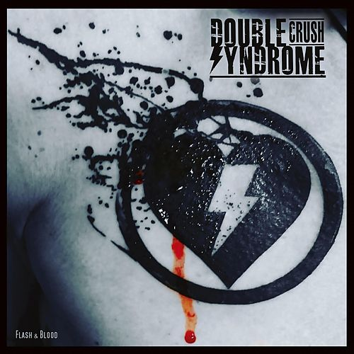 Flash & Blood von Double Crush Syndrome