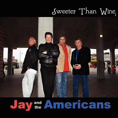 Sweeter Than Wine de Jay & The Americans