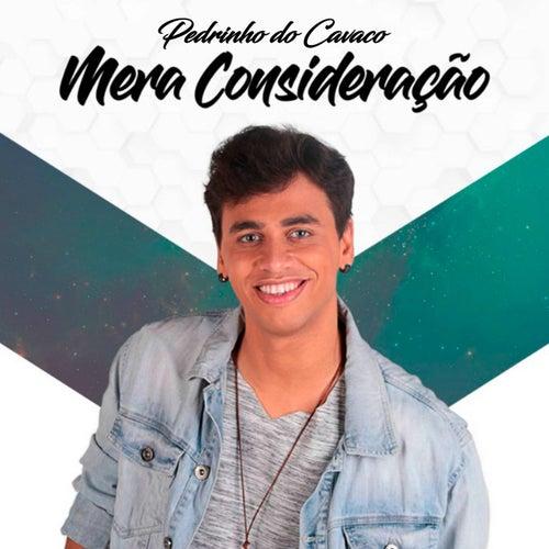 Mera Consideração by Pedrinho