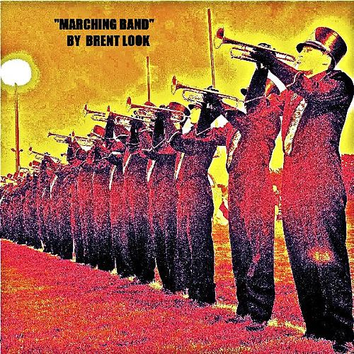 Marching Band-single by Brent Look