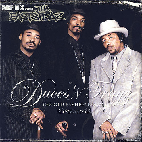 Duces 'N Trayz: The Old Fashioned Way (Clean) de Tha Eastsidaz