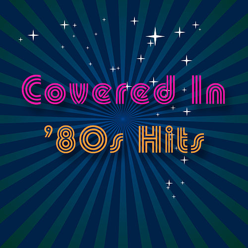 Covered In '80s Hits von Various Artists