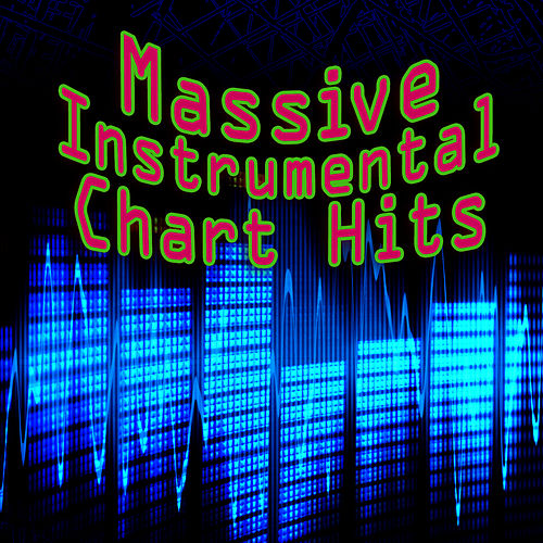 Massive Instrumental Chart Hits by The Chart Hit Players