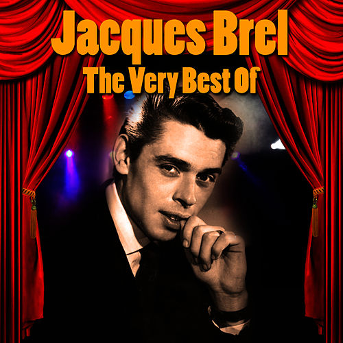 The Very Best Of by Jacques Brel