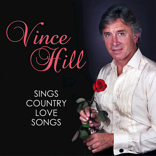 Vince Hill Sings Country Love Songs von Vince Hill