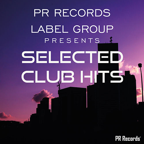 PR Records Label Group Presents Selected club hits - EP von Various Artists
