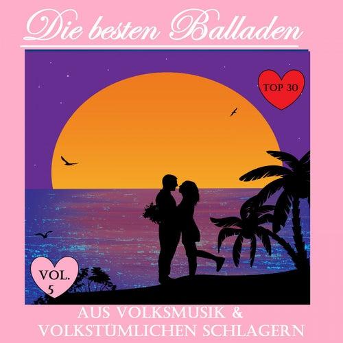 Top 30: Die besten Balladen aus Volksmusik & volkstümlichen Schlager, Vol. 5 de Various Artists
