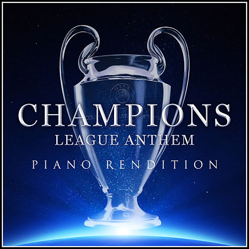 Champions League Anthem (Piano Rendition) by The Blue Notes