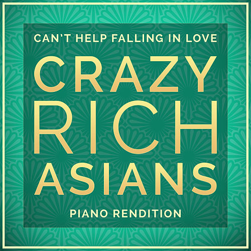 I Can't Help Falling In Love (From 'Crazy Rich Asians') (Piano Rendition) by The Blue Notes