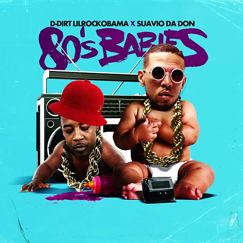 80's Babies by D-Dirt LilRockObama