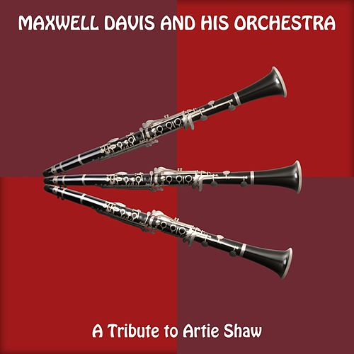 A Tribute to Artie Shaw by Maxwell Davis