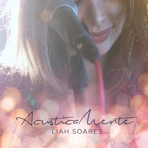 Acusticamente de Liah Soares