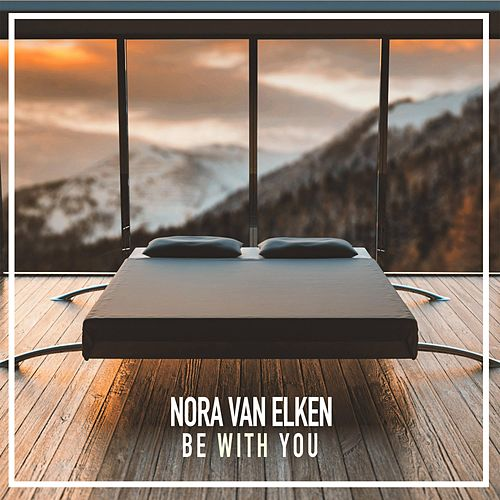 Be With You by Nora Van Elken