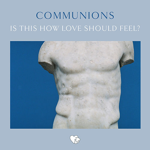 Is This How Love Should Feel? by Communions