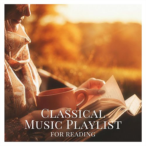Classical Music Playlist for Reading von Various Artists