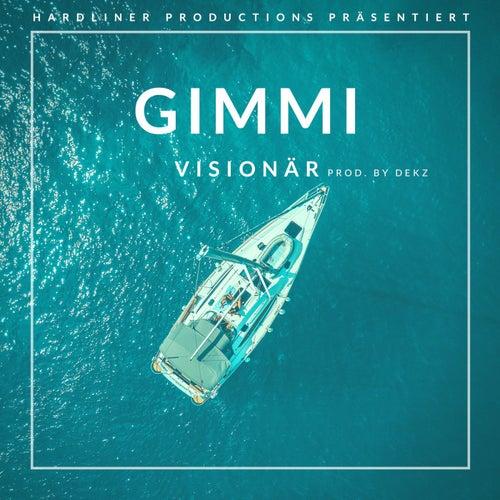 Visionär von Gimmi