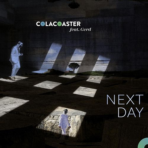 Next Day (feat. Gerd) by Colacoaster