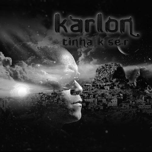 Tinha K Ser (Bonus Version) von Karlon