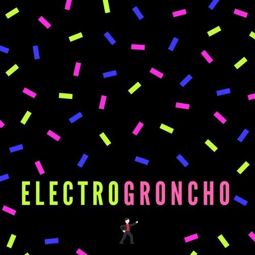 ElectroGroncho von Groncho