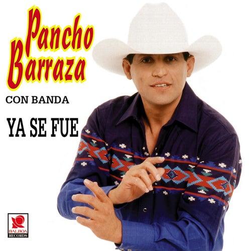 PANCHO BARRAZA (Ya SeFue)
