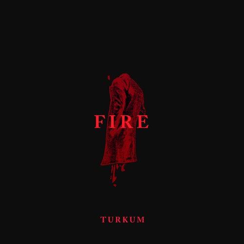 Fire by Türküm