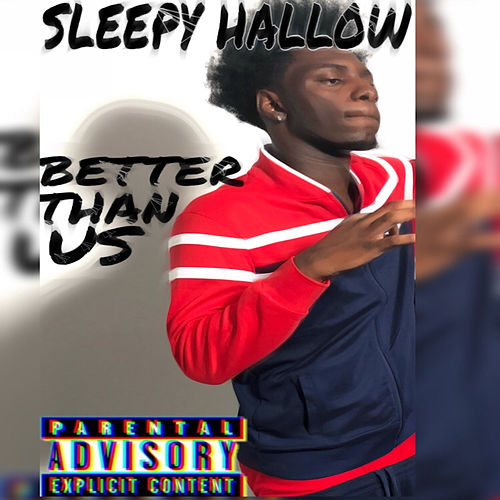 Better Than Us by Sleepy Hallow