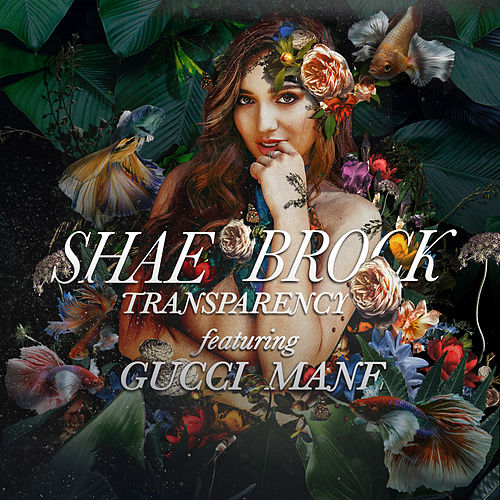 Transparency (feat. Gucci Mane) by Shae Brock