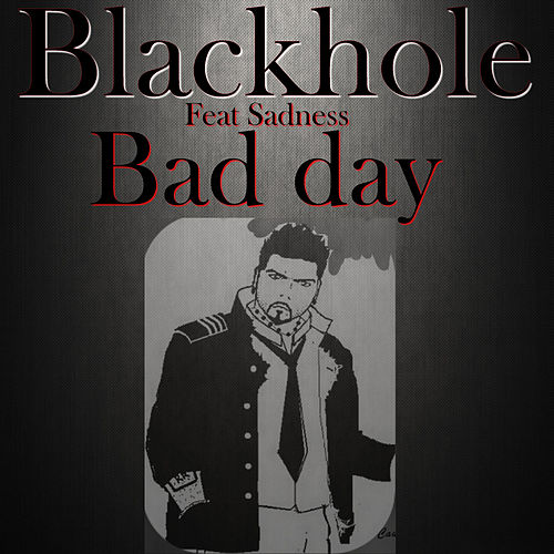 Bad day de Blackhole