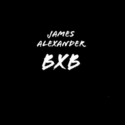 BxB by James Alexander