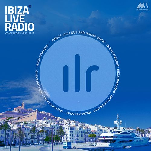 Ibiza Live Radio Vol.1 (Compiled by Miss Luna) by Various Artists
