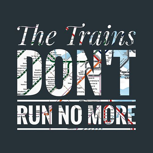 The Trains Don't Run No More (In Boston) by The Ruta Beggars
