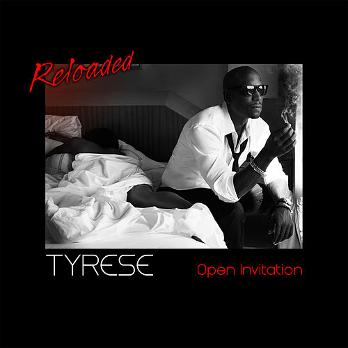 Open Invitation: Reloaded - EP by Tyrese