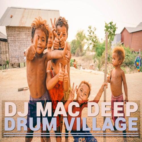 Drum Village de DJ Mac Deep