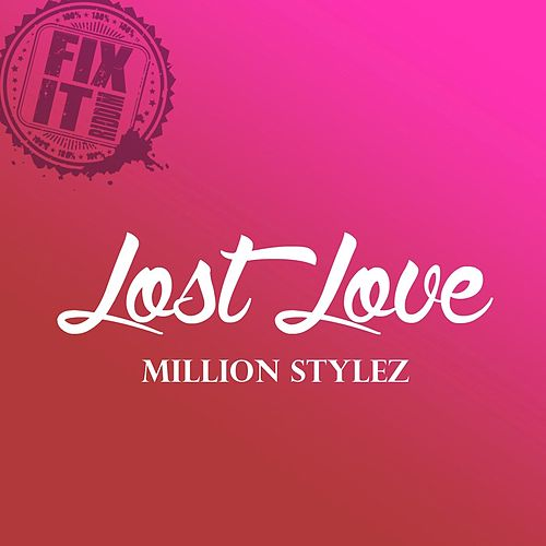 Love Lost (Fix It Riddim) von Million Stylez