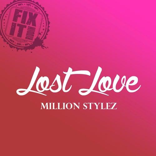 Love Lost (Fix It Riddim) by Million Stylez