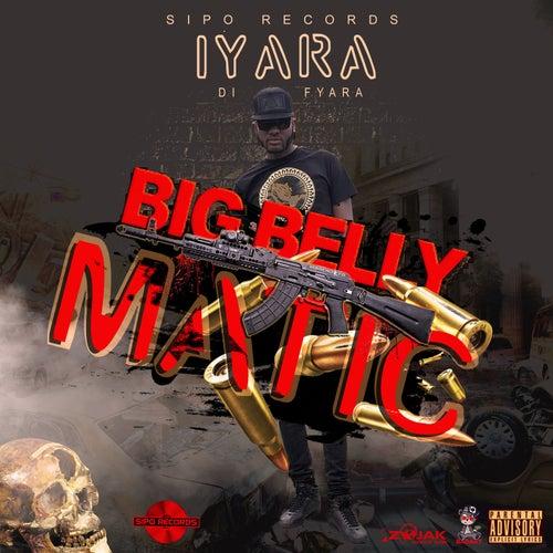 Big Belly Matic - Single by Iyara