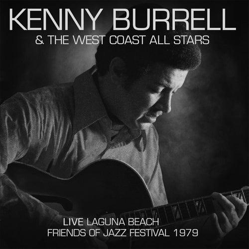 Live: Laguna Beach Friends Of Jazz Festival 1979 von Kenny Burrell
