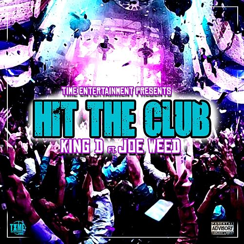 Hit The Club (feat. Joe Weed) by King D