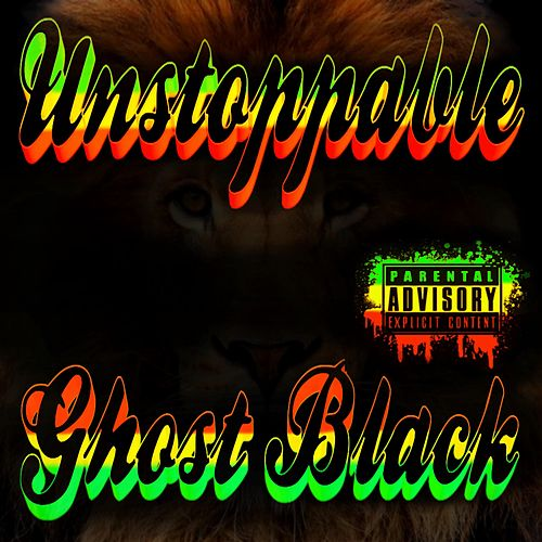 Unstoppable by Ghost Black