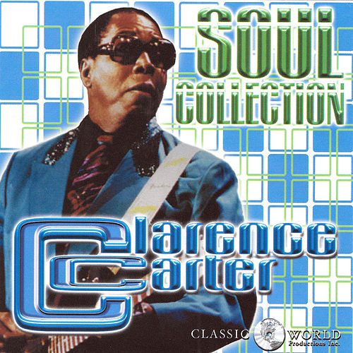 Soul Collection by Clarence Carter