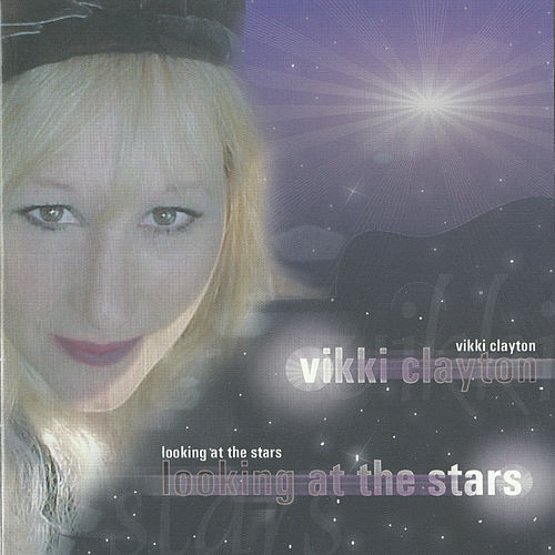 Looking at the Stars by Vikki Clayton