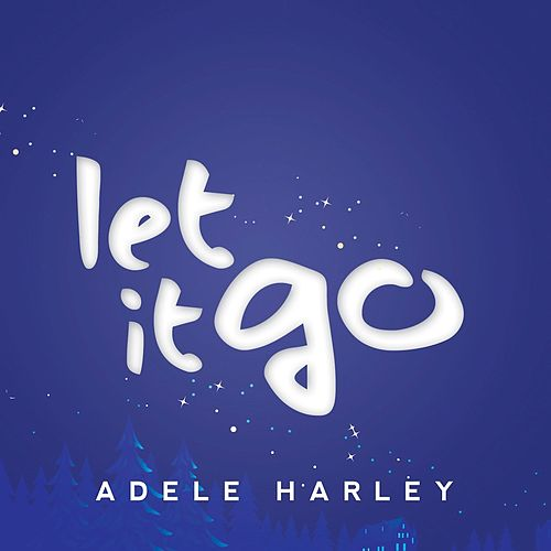 Let It Go (Reggae Version) von Adele Harley