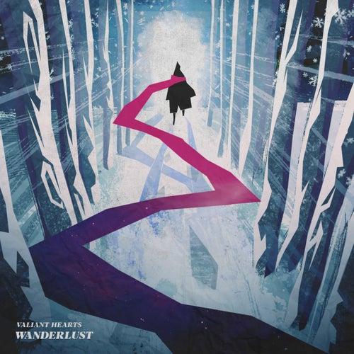 Wanderlust by Valiant Hearts
