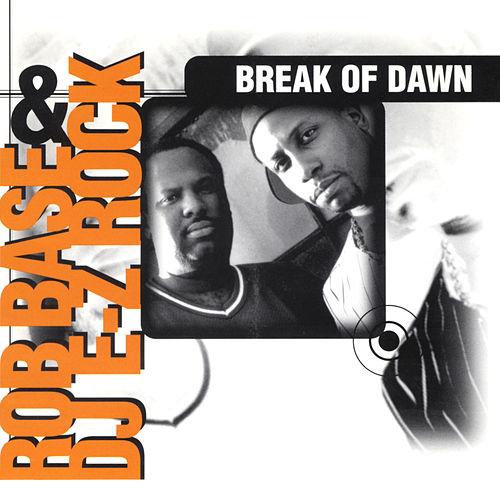 Break of Dawn (Remixes) by Rob Base and DJ E-Z Rock