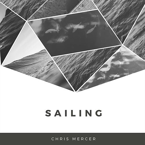 Sailing by Chris Mercer