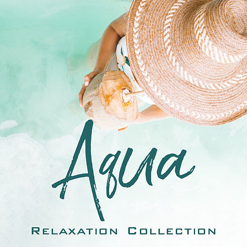 Aqua Relaxation Collection von Ibiza Chill Out